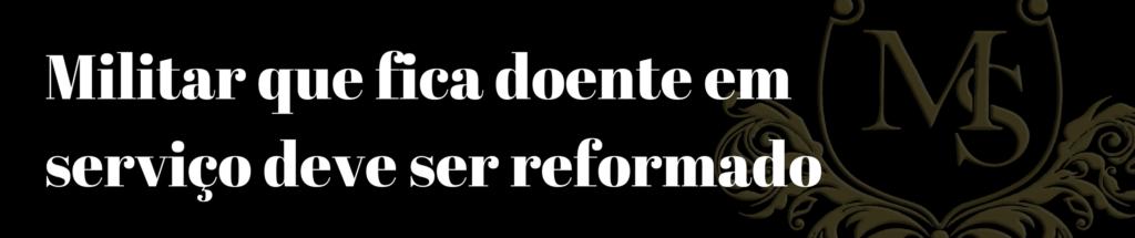 """Botão com link para o artigo """"Militar que fica doente em serviço deve ser reformado""""."""
